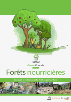 Livret forêts nourricières GreenFriends Lien vers: http://foretsnourricieres.greenfriends-europe.org/wakka.php?wiki=RessourceS/download&file=ManuelForetsNourricieres_GreenFriends.pdf
